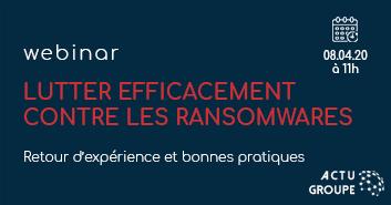 [Webinar] Lutter efficacement contre les ransomwares by Login Sécurité I Le 8 avril 2020 à 11h