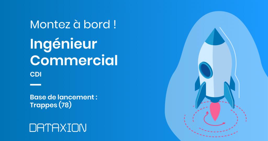 [Offre d'emploi] Dataxion recrute un Ingénieur Commercial H/F – CDI – Ile-de-France